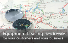 Equipment Leasing—How it works for your customers or your business