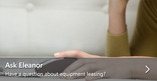 Ask Eleanor—Have a question about equipment leasing?