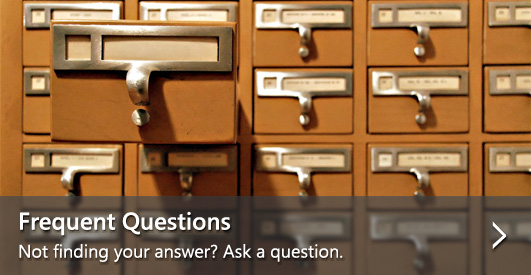 Frequent Questions—Not finding your answer? Ask a question.